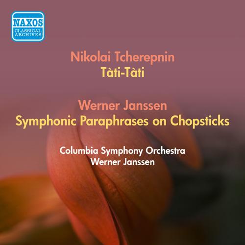 TCHEREPNIN, N.: Tati-Tati / JANSSEN, W.: Symphonic Paraphrases on Chopsticks (Columbia Symphony, Janssen) (1951)