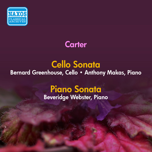 CARTER, E.: Cello Sonata / Piano Sonata (Greenhouse, Makas, B. Webster) (1952)