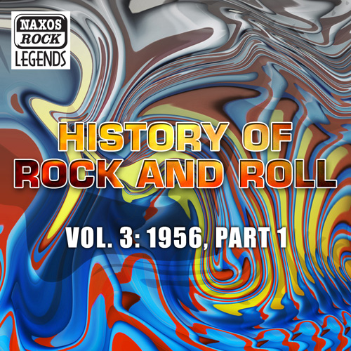 HISTORY OF ROCK AND ROLL, VOL. 3: 1956, Part 1