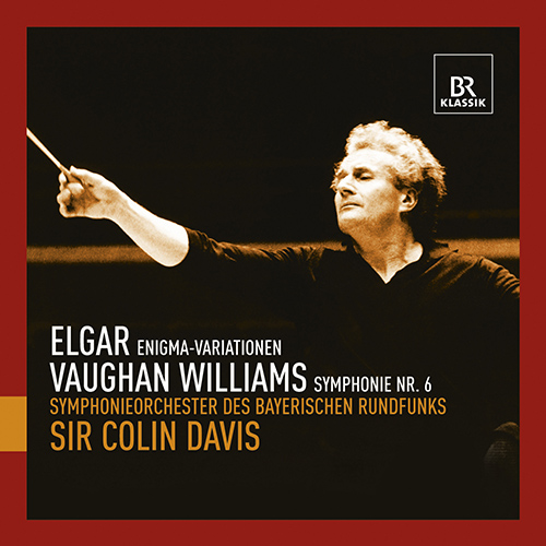ELGAR, E.: Enigma Variations / VAUGHAN WILLIAMS, R.: Symphony No. 6 (Bavarian Radio Symphony, Davis)