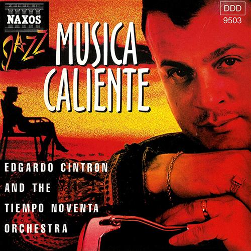 EDGARDO CINTRON AND TIEMPO NOVENTA ORCHESTRA: Musica Caliente