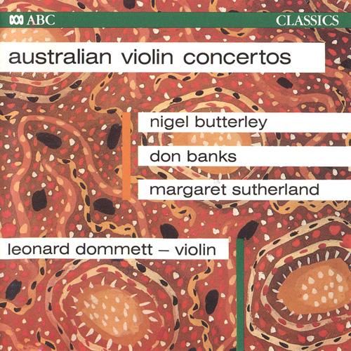 BUTTERLEY, N.: Violin Concerto / BANKS, D.: Violin Concerto / SUTHERLAND, M.: Violin Concerto (L. Dommett) (Australian Violin Concertos)