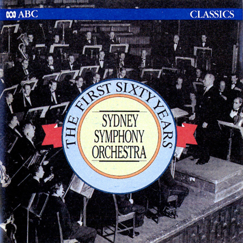Orchestral Music (Sydney Symphony Orchestra - The First 60 Years)