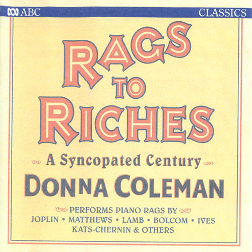 Piano Music (Rags) - JOPLIN, S. / LAMB, J. / SCOTT, J. / TURPIN, T. / MATTHEWS, A. / MORTON, J.R. (Rags to Riches - A Syncopated Century) (Coleman)