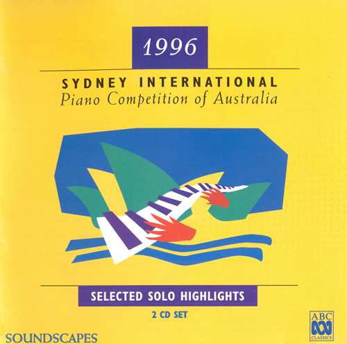 Piano Music: 1996 Sydney International Piano Competition - Selected Solo Highlights