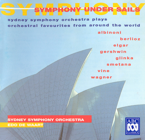 Orchestral Music - GLINKA, M.I. / BERLIOZ, H. (Symphony Under Sails - Orchestral Favourites from Around the World) (Sydney Symphony, Waart)
