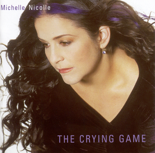 NICOLLE, Michelle: Crying Game (The)