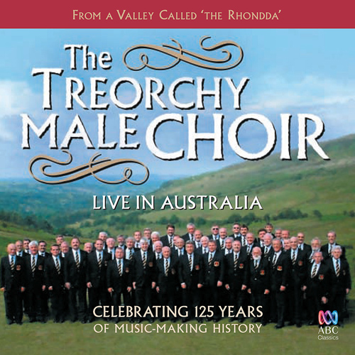 TREORCHY MALE CHOIR: Live in Australia