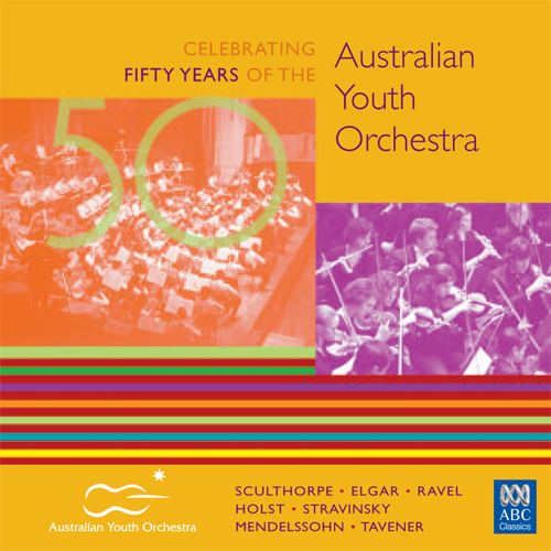 AUSTRALIAN YOUTH ORCHESTRA: Celebrating 50 Years