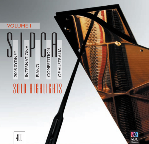 Piano Music: 2008 Sydney International Piano Competition - Vol. 1. Solo Highlights