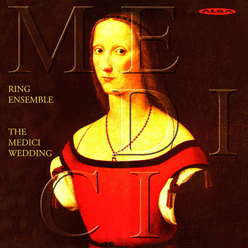 MEDICI WEDDING (THE) - 13 Motets from the Medici Codex