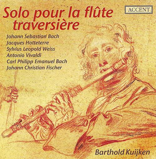 Flute Recital: Kuijken, Barthold - BACH, J.S. / HOTTETERRE, J. / WEISS, S.L. / ROUSSEAU, J.-J. / BACH, C.P.E. / FISCHER, J.C.