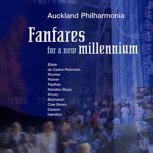 AUCKLAND PHILHARMONIA: Fanfares for a New Millennium