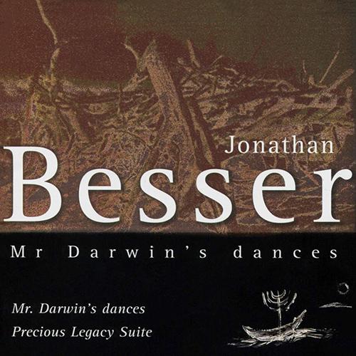 BESSER: Mr. Darwin's Dances / Precious Legacy Suite