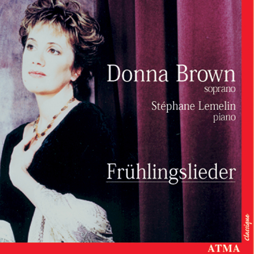 BROWN, Donna: Fruhlingslieder (Spring Songs)