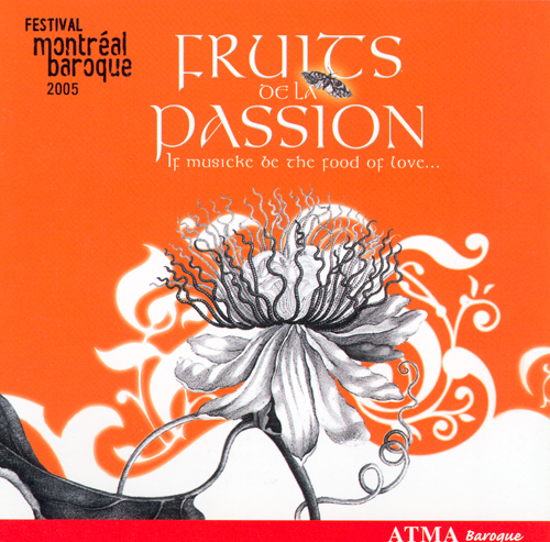 MONTREAL BAROQUE FESTIVAL 2005 - Fruits of Passion