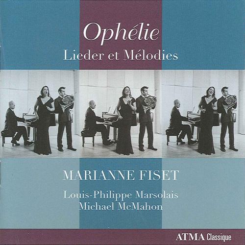 Vocal Recital: Fiset, Marianne - DONIZETTI, G. / STRAUSS, R. / BERLIOZ, H. / GOUNOD, C.-F. / SCHUBERT, F. / GOUGEON, D. (Ophelie, lieder et melodies)