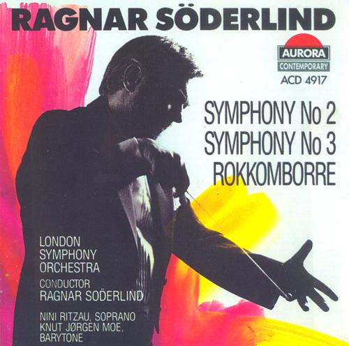SODERLIND, R.: Symphonies Nos. 2 and 3 / Rokkomborre / Legg ikkje ditt liv i mi hand (London Symphony, Soderlind)