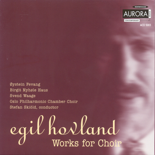 HOVLAND, E.: Choral Music (Oslo Philharmonic Chamber Choir, Skiold)