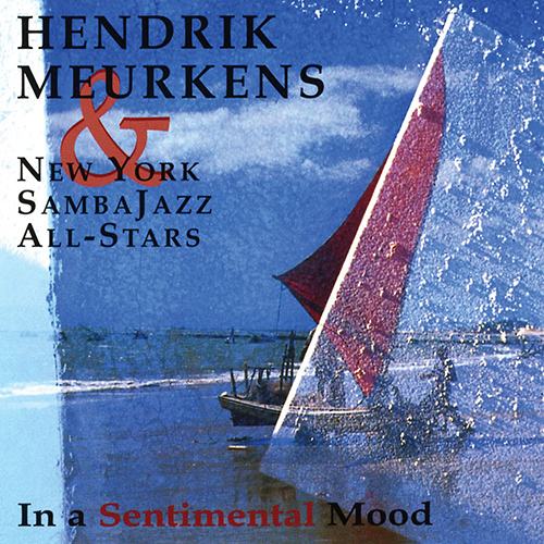 MEURKENS, Hendrik / NEW YORK SAMBA JAZZ ALL-STARS: In a Sentimental Mood