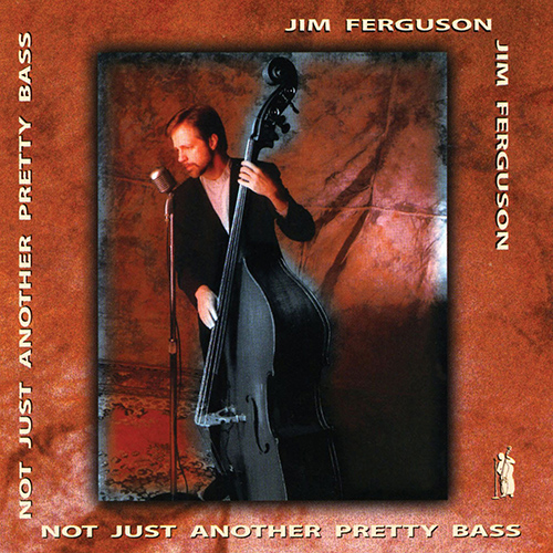 FERGUSON, Jim: Not Just Another Pretty Bass