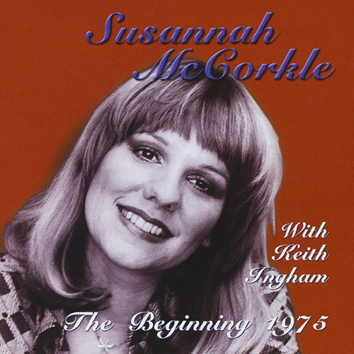 MCCORKLE, Susannah: Beginning 1975 (The)