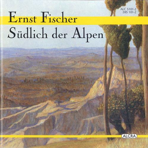 FISCHER: Sudlich der Alpen / In vino veritas / Kleinigkeiten / Toccata / Eile mit Weile