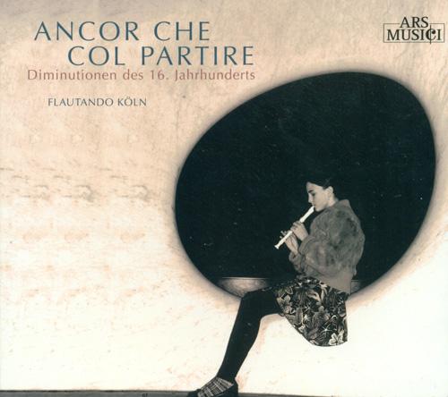 Renaissance Music (Vocal and Chamber Music) - BASSANO, G. / CABEZON, A. de / SANDRIN, P. / ORTIZ, D. (Ancor che col partire) (Thelen, Flautando Koln)