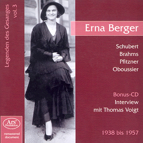 Vocal Recital: Berger, Erna - WOLF, H. / SCHUBERT, F. / BRAHMS, J. / PFITZNER, H. / OBOUSSIER, R. (Legenden des Gesanges, Vol. 3)