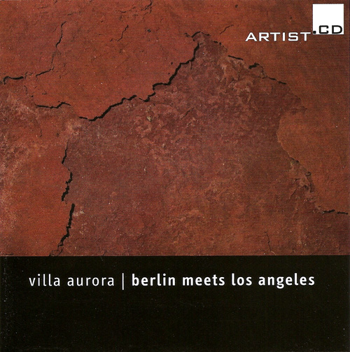 VILLA AURORA - Berlin Meets Los Angeles in Concert