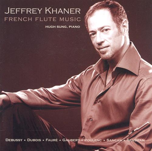 Flute Recital: Khaner, Jeffrey - DUBOIS, P. / GAUBERT / FAURE, G. / TANSMAN / POULENC / SANCAN / DEBUSSY