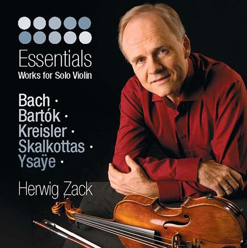 Violin Recital: Zack, Herwig - BACH, J.S. / BARTOK, B. / KREISLER, F. / SKALKOTTAS, N. / YSAYE, E. (Essentials - Works for Solo Violin)