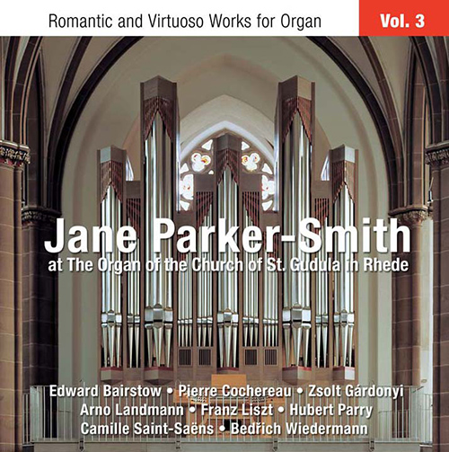 Organ Recital: Parker-Smith, Jane - WIEDERMANN, B.A. / LANDMANN, A. / BAIRSTOW, E. (Romantic and Virtuoso Works for Organ, Vol. 3)