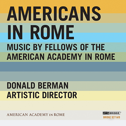 AMERICANS IN ROME - Music by Fellows of the American Academy in Rome