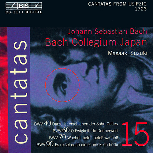 BACH, J.S.: Cantatas, Vol. 15 (Suzuki) - BWV 40, 60, 70, 90