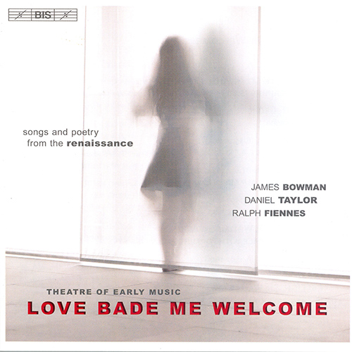 THEATRE OF EARLY MUSIC: Love Bade Me Welcome - Songs and Poetry from the Renaissance