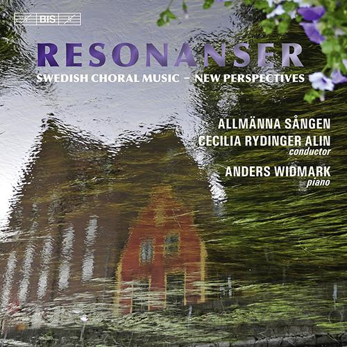 Choral Music (Swedish) - SANDSTROM, J. / REHNQVIST, K. / STENHAMMAR, W. / HILLBORG, A. / PALM, H. (Resonanser) (Allmanna Sangen, Alin)