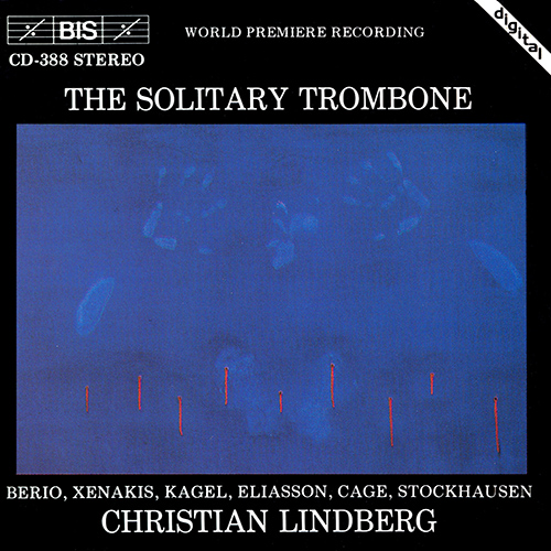 BERIO / XENAKIS / KAGEL / CAGE: Works for Solo Trombone