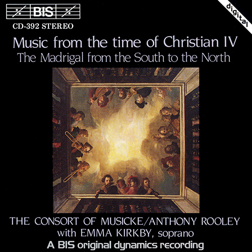 MUSIC FROM THE TIME OF CHRISTIAN IV: Madrigals from the South to the North