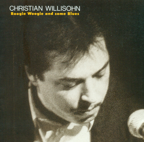 WILLISOHN, Christian: Boogie Woogie And Some Blues