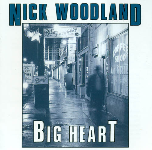 WOODLAND, Nick: Big Heart