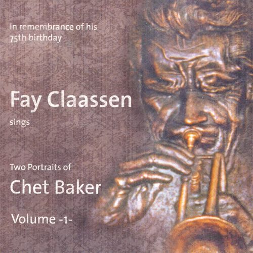 CLAASSEN, Fay: 2 Portraits of Chet Baker, Vol. 1