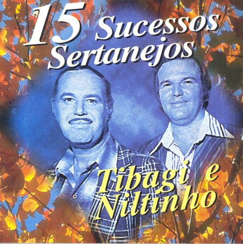 BRAZIL Tibagi e Niltinho: 15 Sucessos Sertanejos