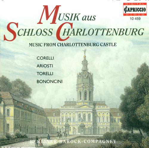 Baroque Music - CORELLI, A. / ARIOSTI, A. / TORELLI, G. / BONONCINI, G. (Music from Charlottenburg Castle) (Monoyios, Berlin Baroque Compagney)