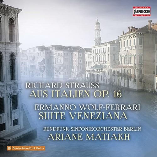 STRAUSS, R.: Aus Italien / WOLF-FERRARI, E.: Suite veneziano