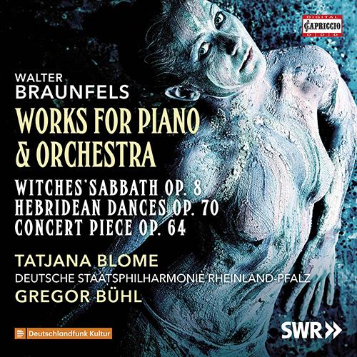 BRAUNFELS, W.: Piano and Orchestra Works - Hexensabbath / Konzertstück / Hebriden-Tänze