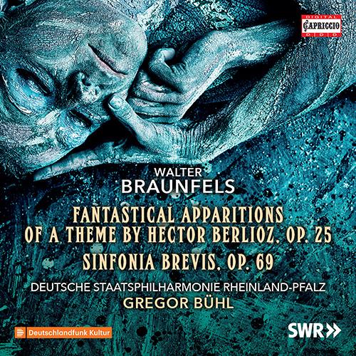 BRAUNFELS, W.: Phantastische Erscheinungen eines Themas von Hector Berlioz / Symphonia brevis