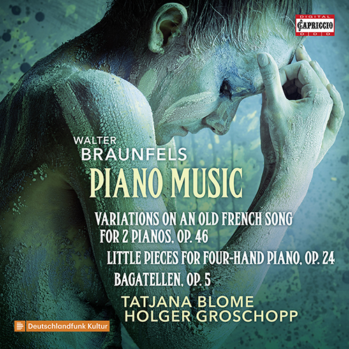 BRAUNFELS, W.: Piano Music - Variations, Op. 46 / Little Pieces, Op. 24 / Bagatelles, Op. 5