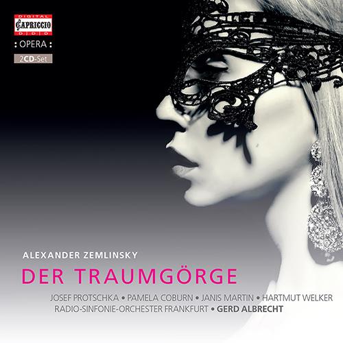 ZEMLINSKY, A. von: Traumgörge (Der) [Opera]