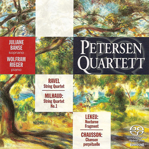 MILHAUD, D.: String Quartet No. 1, Op. 5 / CHAUSSON, E.: Chanson perpetuelle / RAVEL, M.: String Quartet in F major (Petersen Quartet)